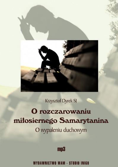 O rozczarowaniu miłosiernego Samarytanina