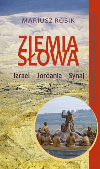 Ziemia Słowa. Izrael – Jordania – Synaj