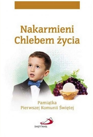 Nakarmieni Chlebem życia Pamiątka Pierwszej Komunii Świętej / dla chłopca