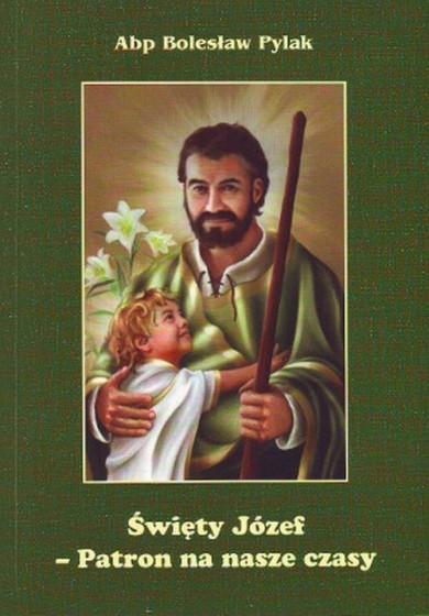Święty Józef - Patron na nasze czasy