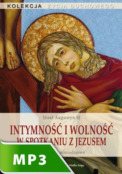 Intymność i wolność w spotkaniu z Jezusem