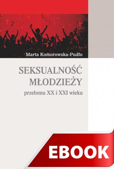Seksualność młodzieży przełomu XX I XXI wieku