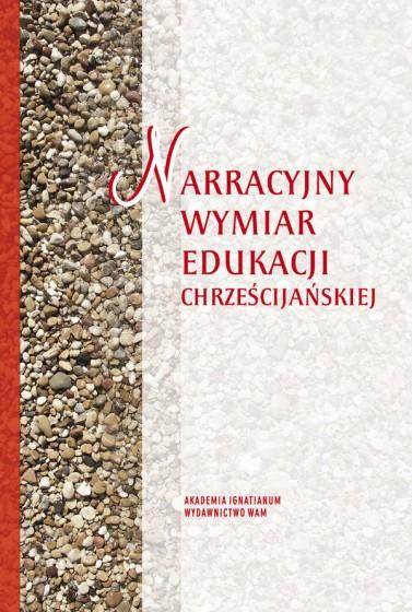 Narracyjny wymiar edukacji chrześcijańskiej
