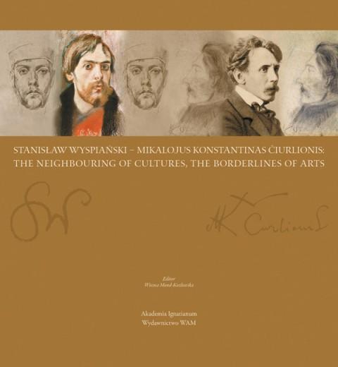 Stanisław Wyspiański - Mikalojus Konstantinas Čiurlionis: The neighbouring of cultures, the borderlines of arts
