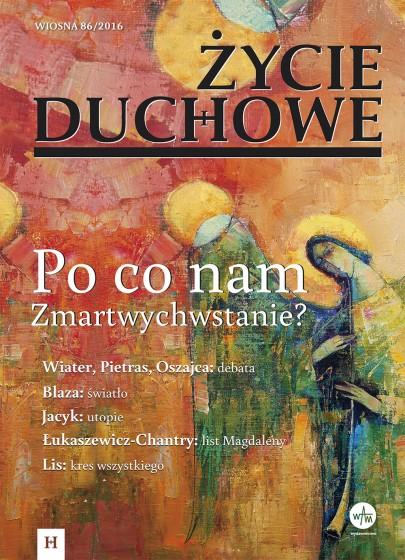 Życie Duchowe 86/2016 (Wiosna)