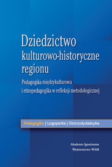 Dziedzictwo kulturowo-historyczne regionu w refleksji metodologicznej