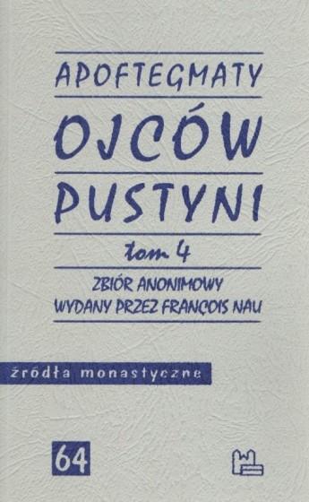 Apoftegmaty Ojców Pustyni 4 / Zbiór anonimowy