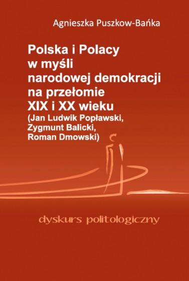 Polska i Polacy w myśli narodowej demokracji na przełomie XIX i XX wieku