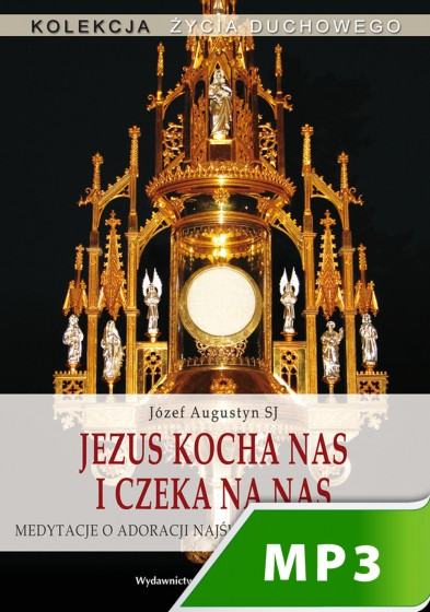 Jezus kocha nas i czeka na nas