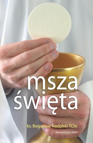 Msza Święta / ks. Bogusław Nadolski TCHr