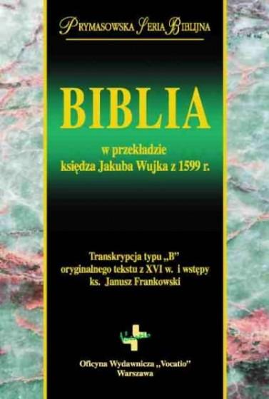 Biblia w przekładzie ks. Jakuba Wujka z 1599 r.