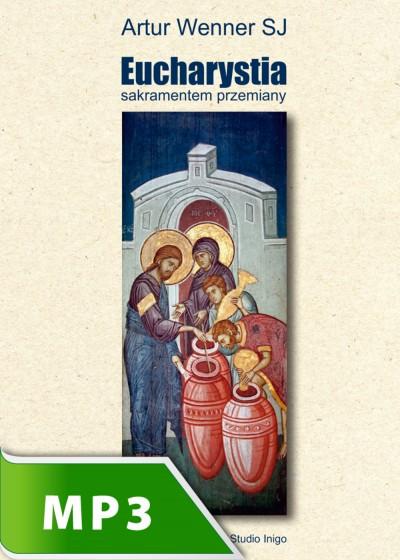 Eucharystia Sakramentem przemiany