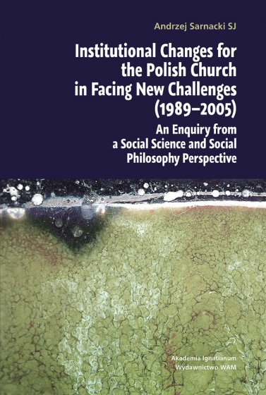 Institutional Changes for the Polish Church in Fancing New Challenges (1989-2005)