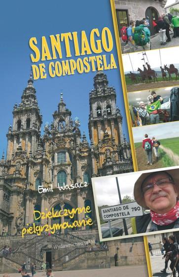 Santiago de Compostela Dziękczynne pielgrzymowanie
