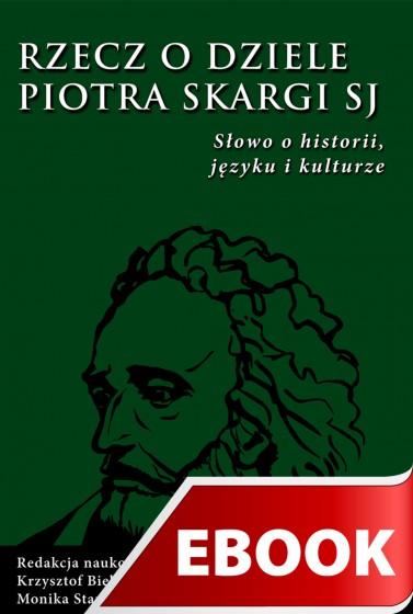 Rzecz o dziele Piotra Skargi SJ