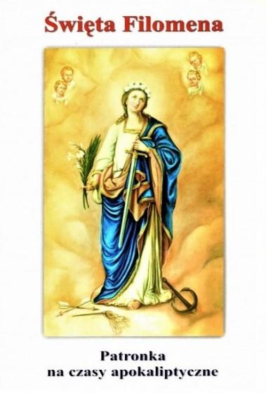 Święta Filomena - Patronka na czasy apokaliptyczne