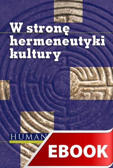W stronę hermeneutyki kultury