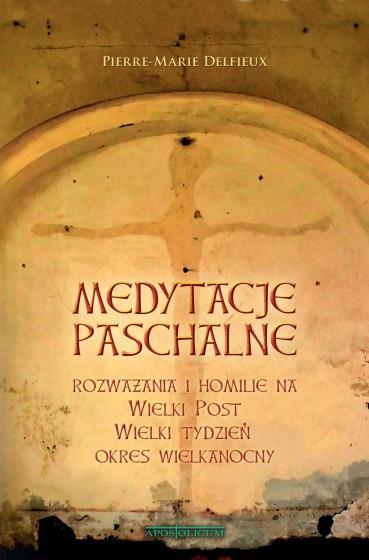 Medytacje paschalne Rozważania i homilie