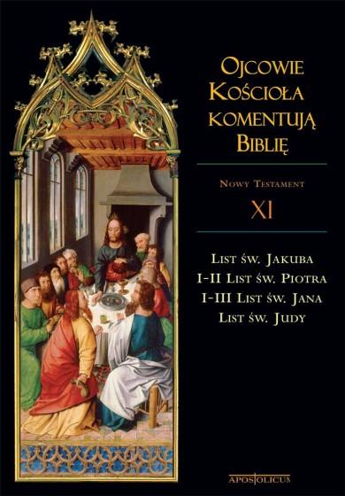 Ojcowie Kościoła komentują Biblię NT Tom XI