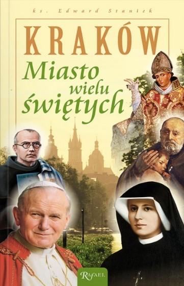 Kraków miasto wielu świętych