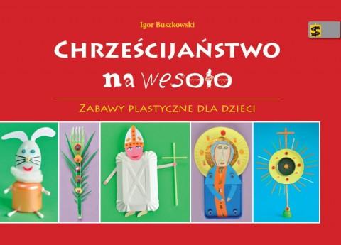 Chrześcijaństwo na wesoło / Zabawy plastyczne