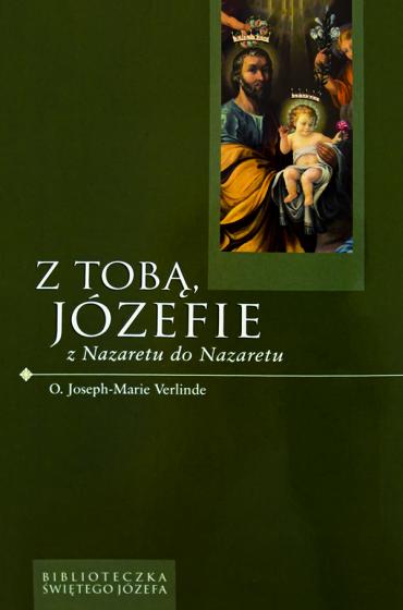 Z Tobą, Józefie z Nazaretu do Nazaretu