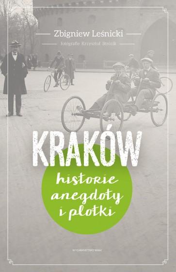 Kraków Historie, anegdoty i plotki