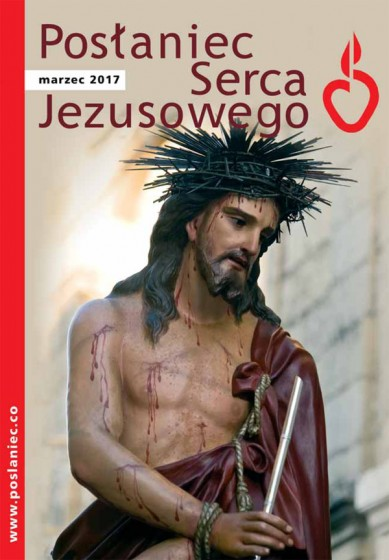 Posłaniec Serca Jezusowego - marzec 2017