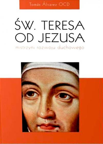 Św. Teresa od Jezusa mistrzyni rozwoju duchowego