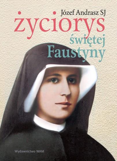 Życiorys Świętej Faustyny