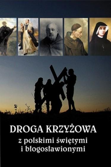 Droga Krzyżowa z polskimi świętymi i błogosławionymi