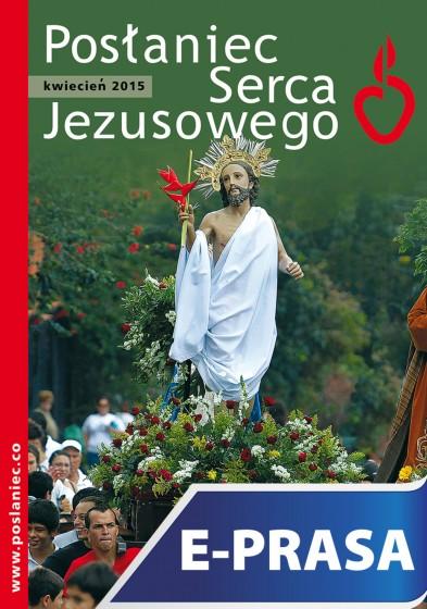 Posłaniec Serca Jezusowego - kwiecień 2015