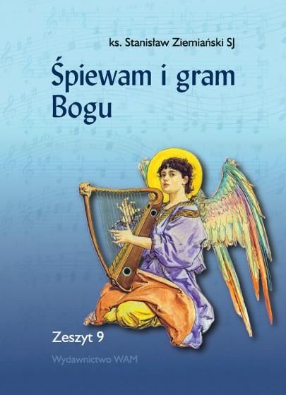 Śpiewam i gram Bogu Zeszyt 9