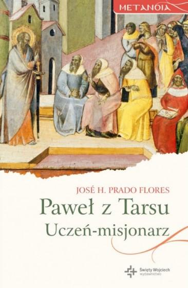 Paweł z Tarsu Uczeń - misjonarz