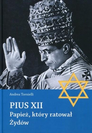 Pius XII. Papież, który ratował Żydów