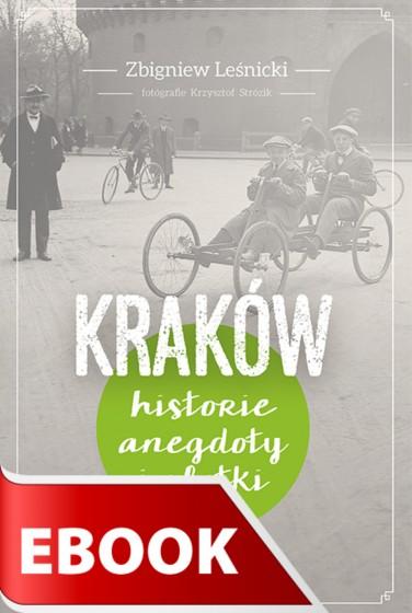 Kraków Historie, anegdoty i plotki ebook