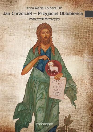 Jan Chrzciciel - Przyjaciel Oblubieńca