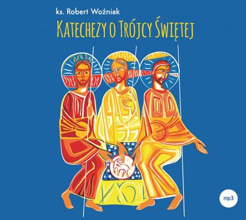 Katechezy o Trójcy Świętej