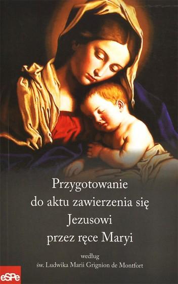 Przygotowanie do aktu zawierzenia się Jezusowi przez ręce Maryi