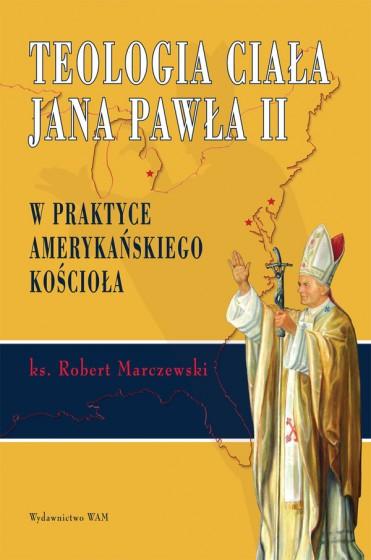 Teologia ciała Jana Pawła II