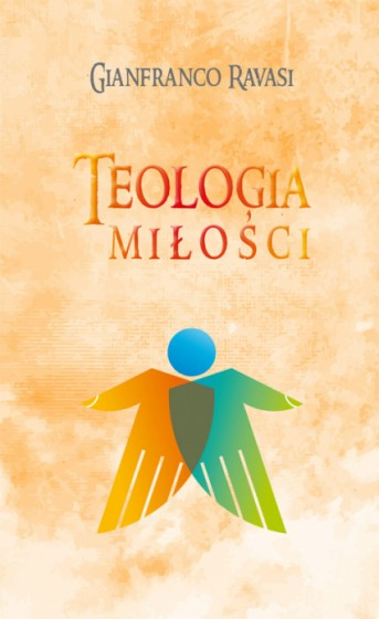 Teologia miłości / Gianfranco Ravasi