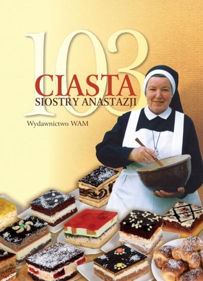 103 ciasta Siostry Anastazji