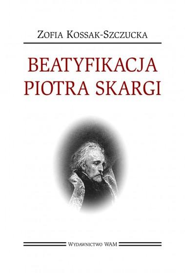 Beatyfikacja Piotra Skargi