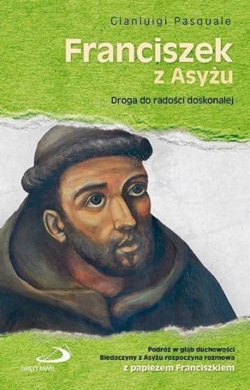Franciszek z Asyżu Droga do radości doskonałej