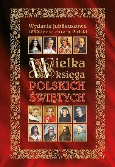 Wielka księga polskich świętych / Rafael