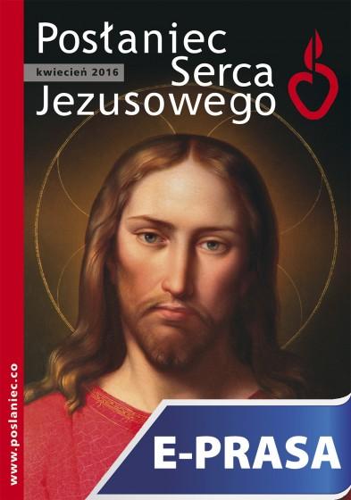 Posłaniec Serca Jezusowego - kwiecień 2016