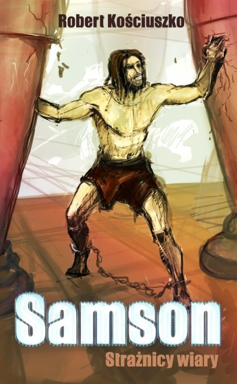 Strażnicy wiary. Samson