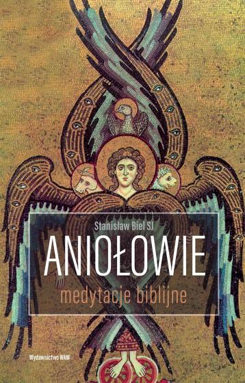 Aniołowie Medytacje biblijne