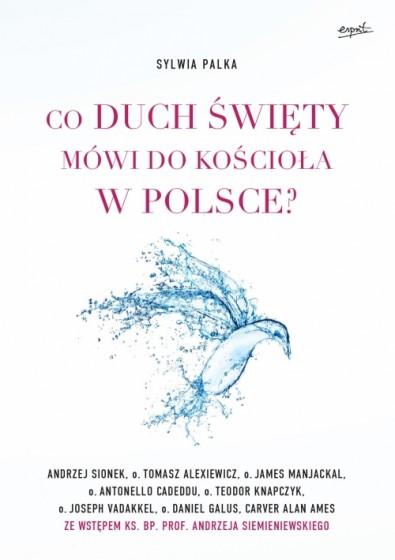 Co Duch Święty mówi do kościoła w Polsce?