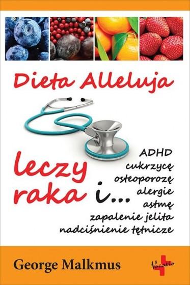 Dieta Alleluja leczy raka